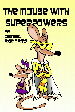 The Mouse with Super Powers
